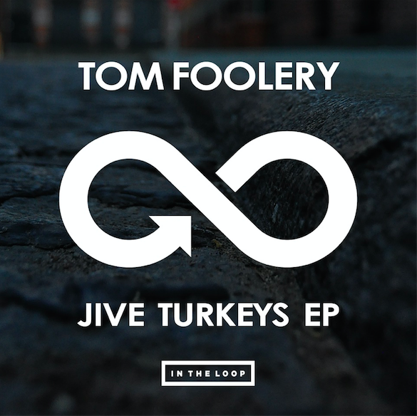 Tom Foolery Jive Turkeys EP