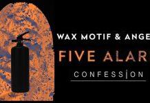 """Wax Motif & ANGELZ """"Five Alarm"""""""