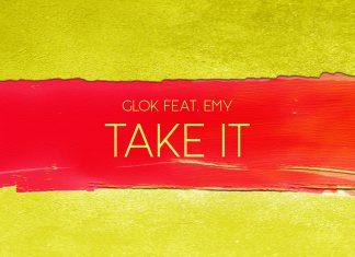 Glok feat. Emy - Take It