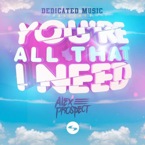 Alex Prospect - You're All That I Need