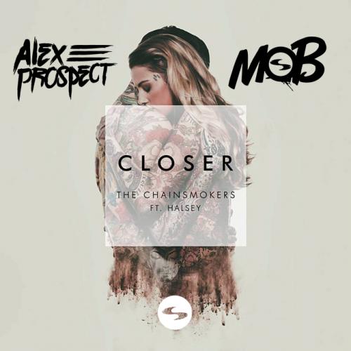 Alex Prospect DJ MOB Closer