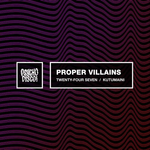 Proper Villians - Twenty Four Seven