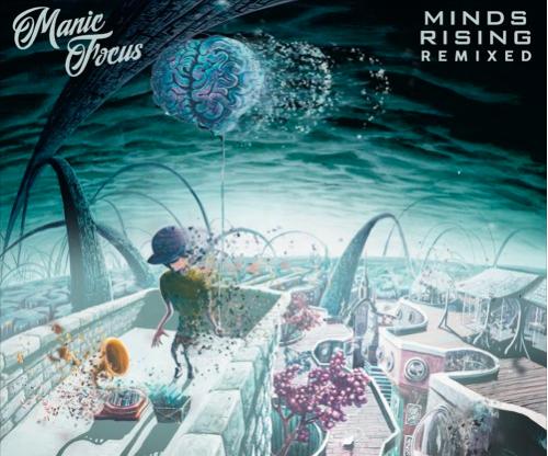 Manic Focus - Minds Rising Remixed - Liquid Stranger