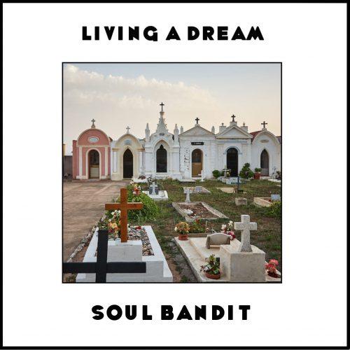 Soul Bandit - Living A Dream