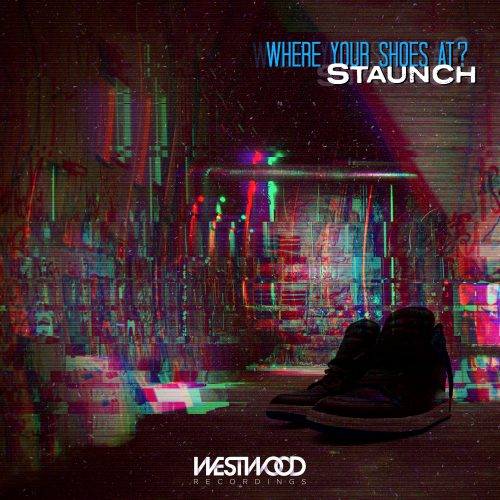 Staunch - Where Your Shoes At? EP