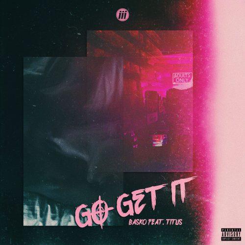 Basko ft. Titus - Go Get It