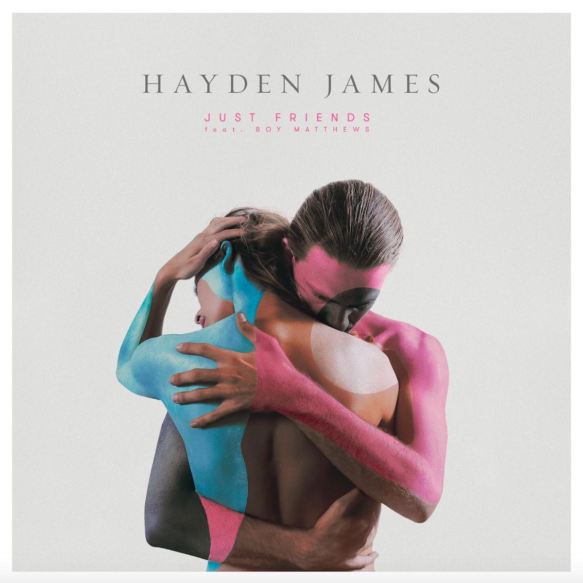 Hayden James Just Friends Feat. Boy Matthews