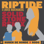Ruben de Ronde x Rodg x Louise Rademakers-Riptide (Solid Stone Remix)