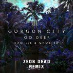 zeds dead go deep