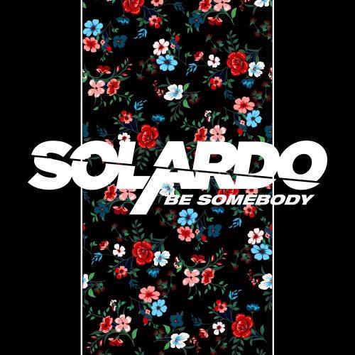 Solardo-Be Somebody