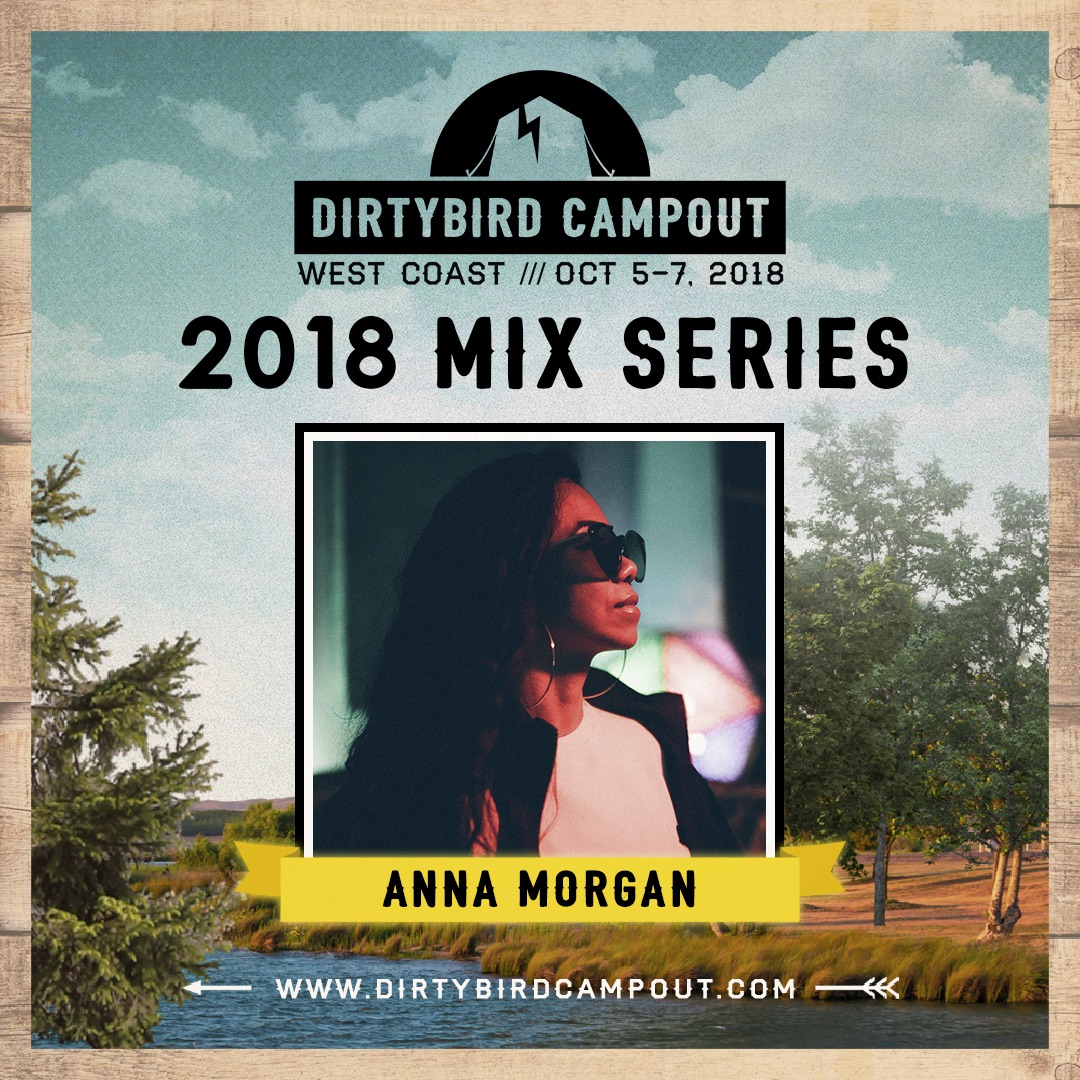 Dirtybird Campout West 2018 Mix Series Anna Morgan