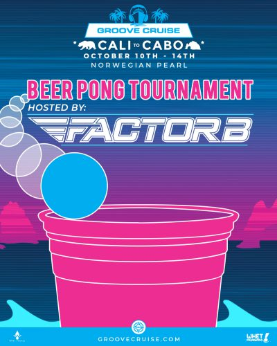 Groove Cruise Cabo 2018 Beer Pong Factor B