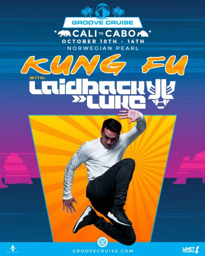 Groove Cruise Cabo 2018 Kung Fu with Laidback Luke