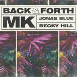 MK Jonas Blue Becky Hill Back & Forth