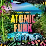 Danny Byrd-Atomic Funk