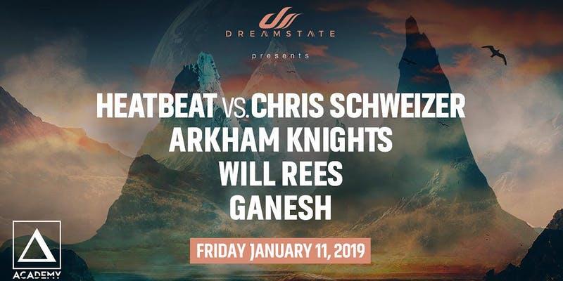 Dreamstate presents Heatbeat vs Chris Schweizer
