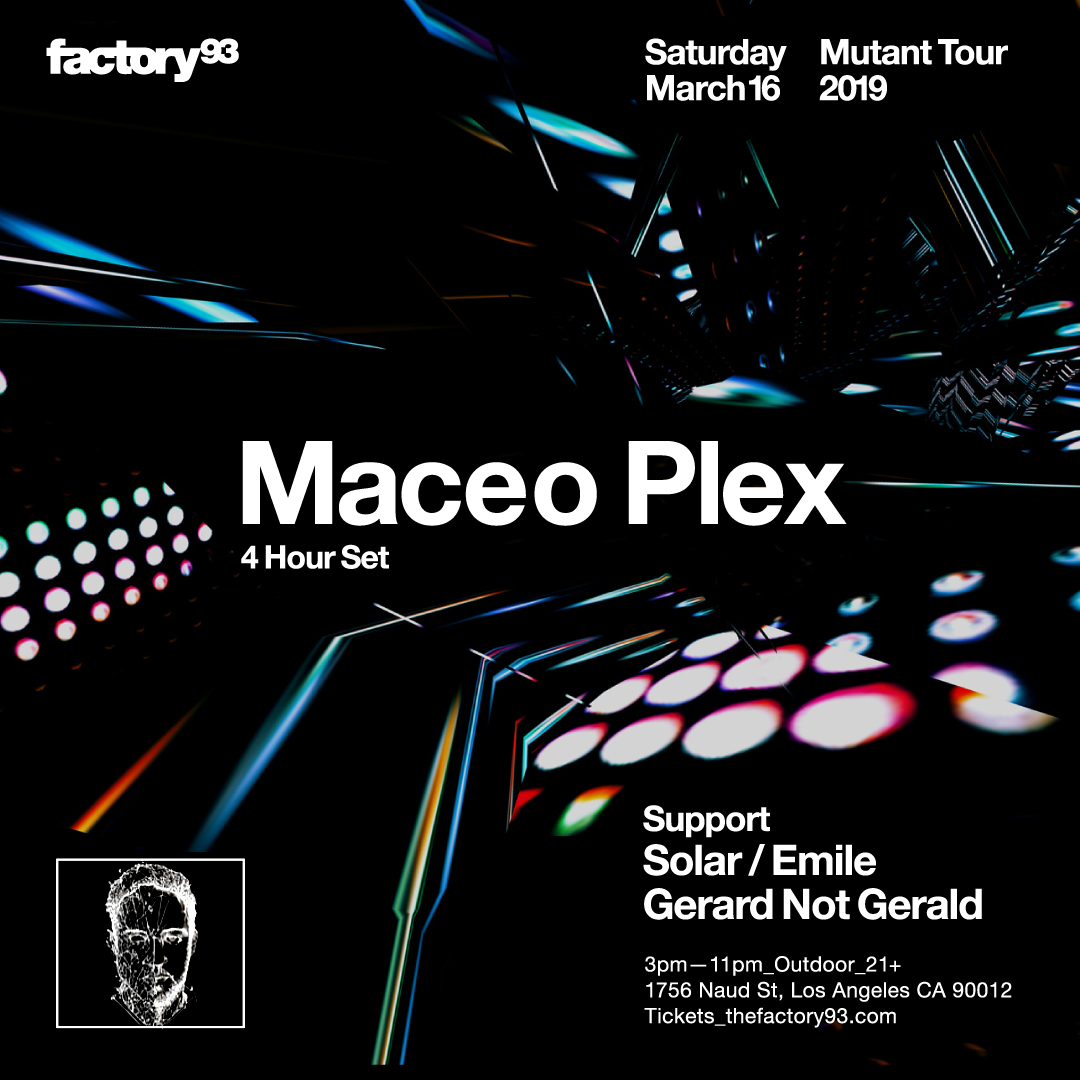 Factory 93 Presents Maceo Plex Mutant Tour