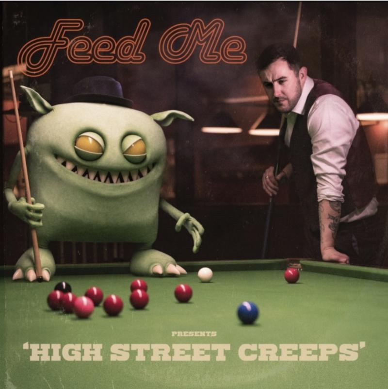 Feed Me High Street Creeps