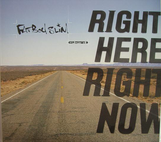 "Fatboy Slim ""Right Here, Right Now"""