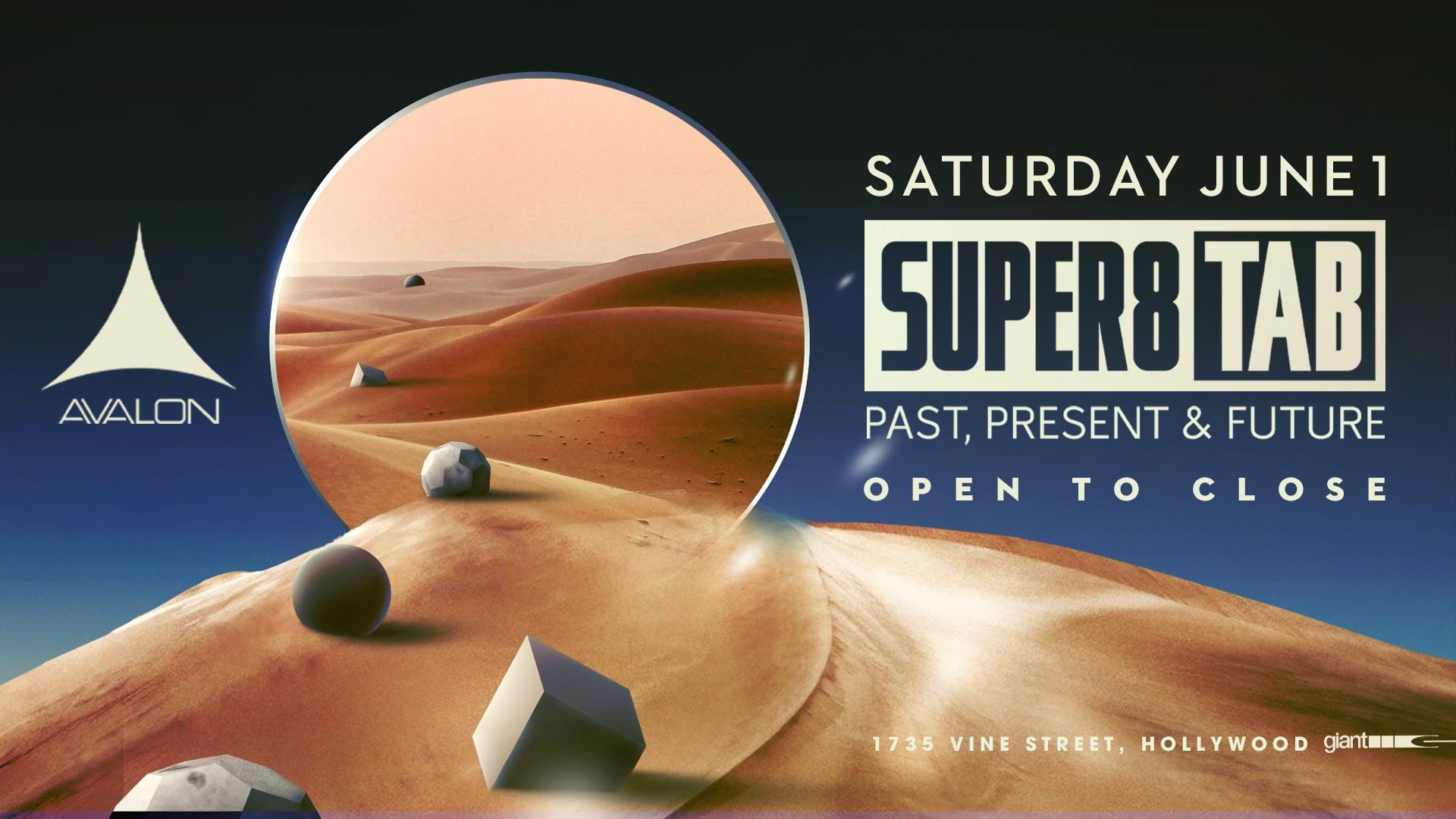 Super8 & Tab | Past, Present & Future OTC at Avalon Hollywood