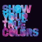 Brennan Heart-Show Your True Colors