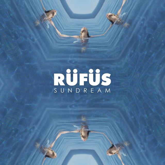 Rufus Du Sol Sundream
