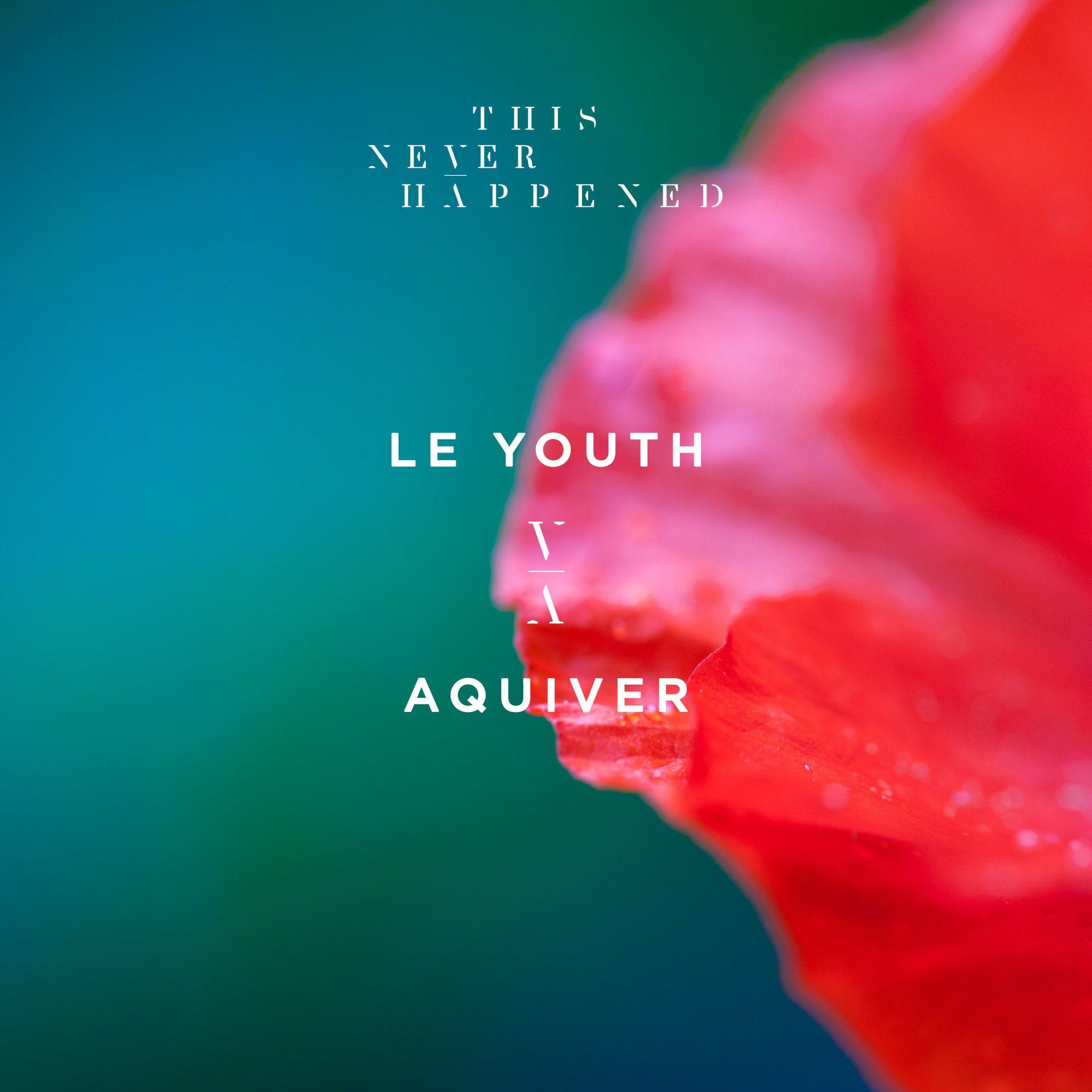 LE YOUTH Aquiver EP