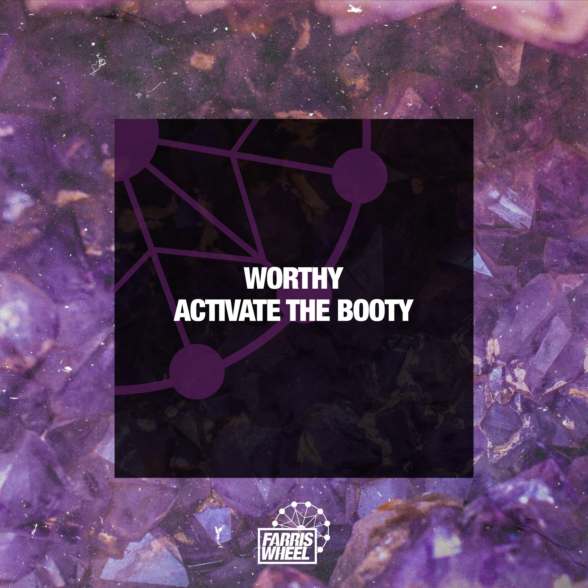 FWR172 - Worthy - Activate The Booty