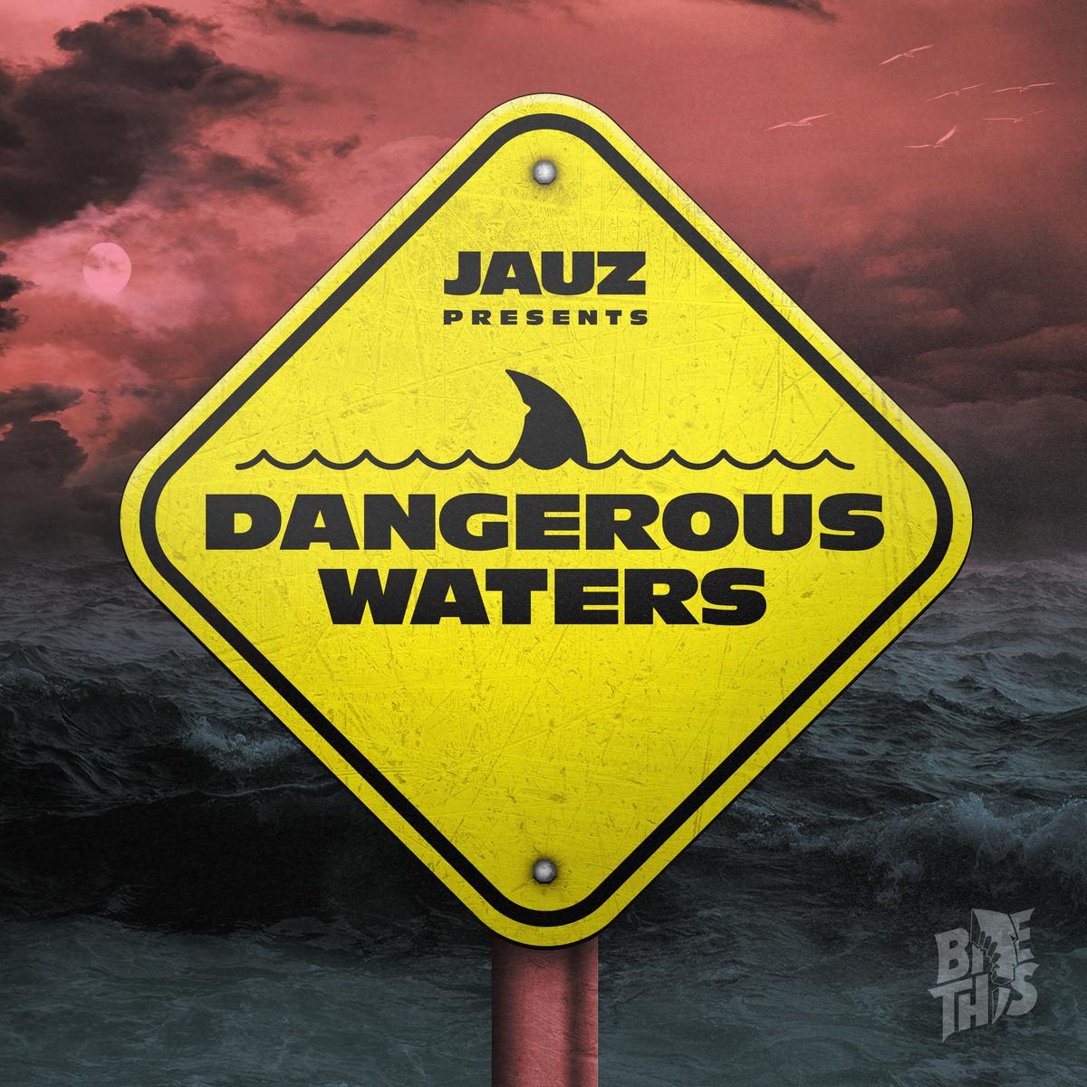 Jauz - Dangerous Waters