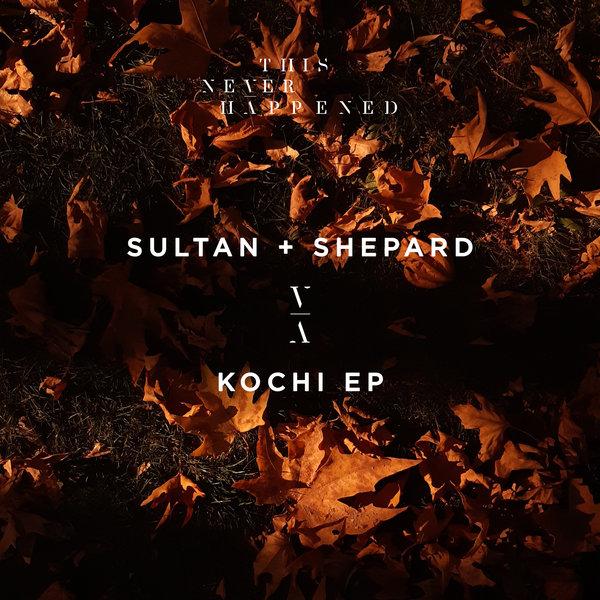 Sultan + Shepard - Kochi EP