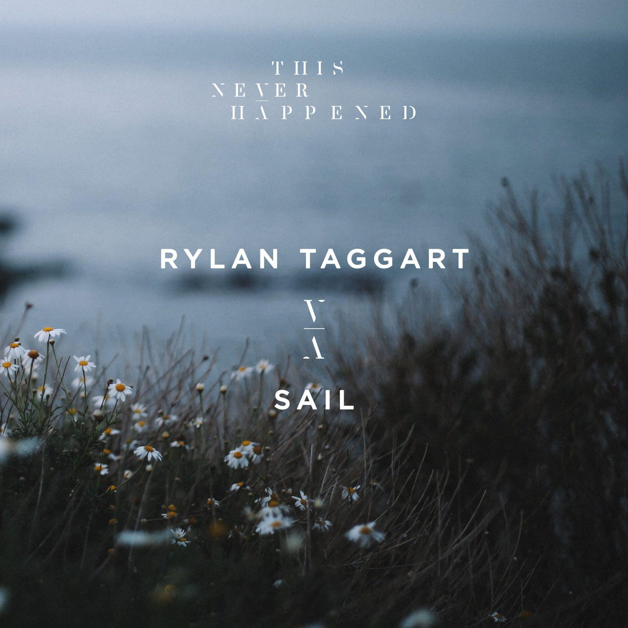 Rylan Taggart Sail This Never Happened