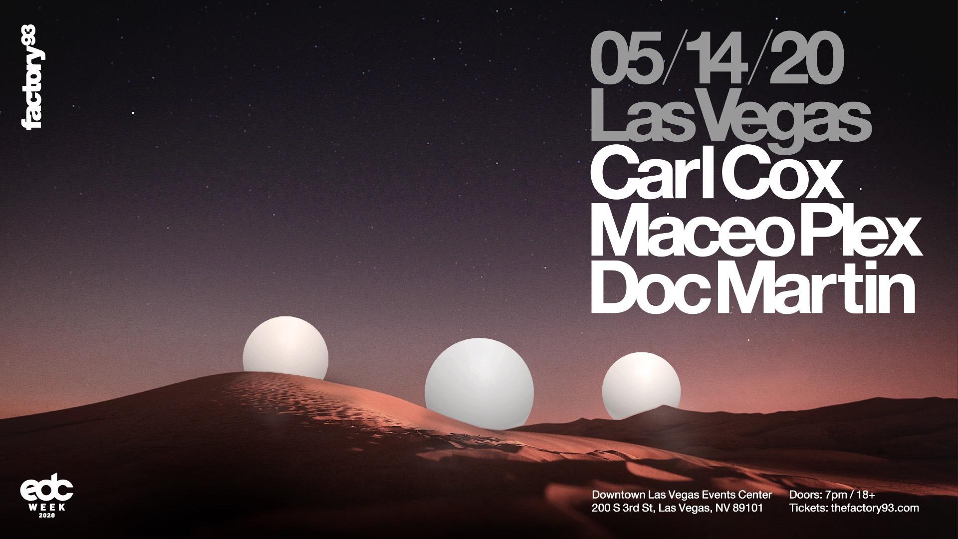 Carl Cox, Maceo Plex, & Doc Martin Las Vegas Factory 93