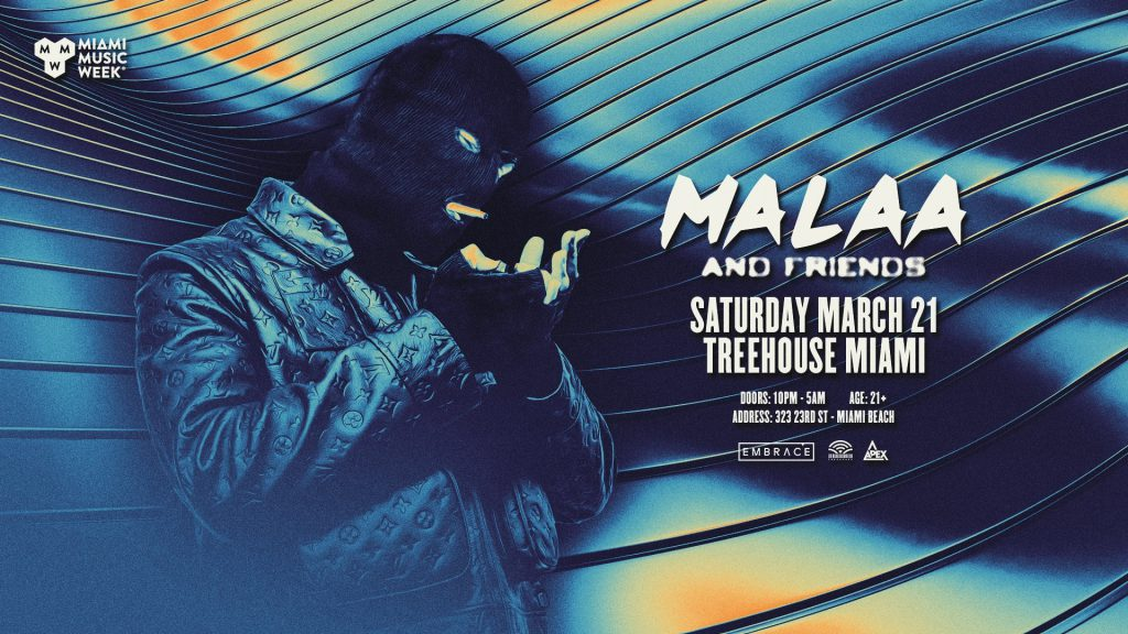 Malaa and Friends, Treehouse Miami, Embrace