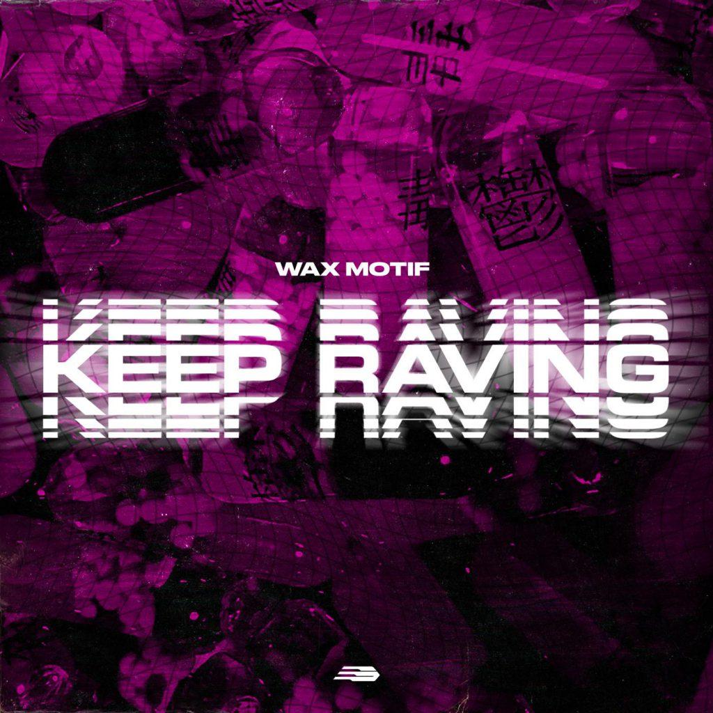 Wax Motif - Keep Raving Art
