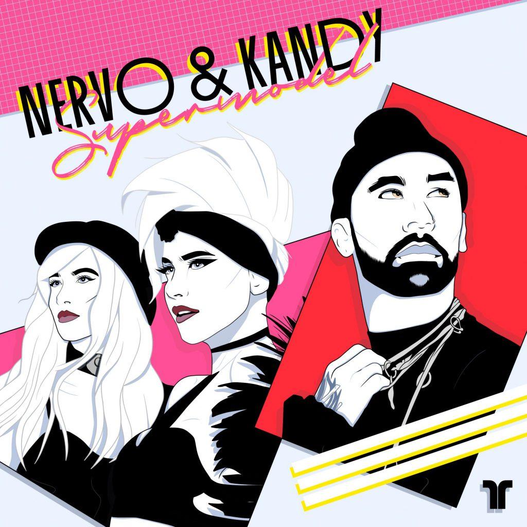 NERVO & KANDY - Supermodel