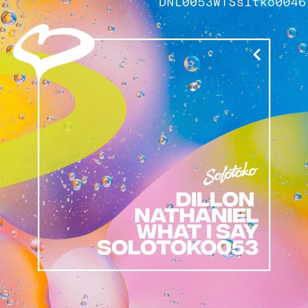 Dillon Nathaniel What I Say Solotoko