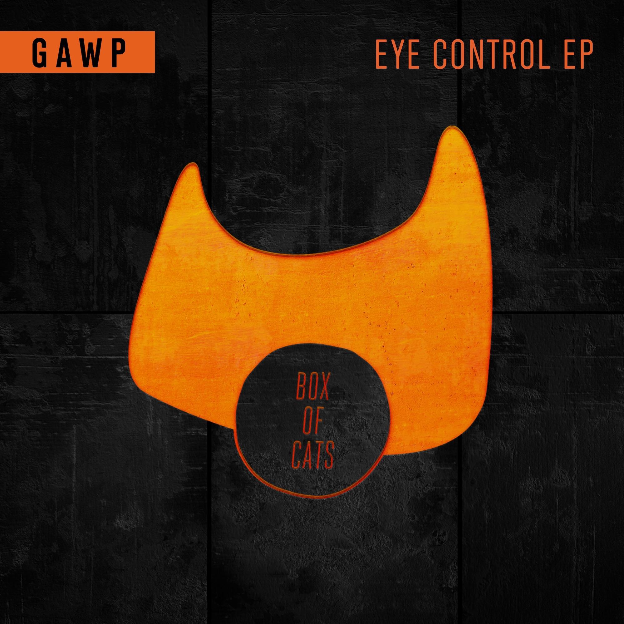 GAWP - Eye Control EP