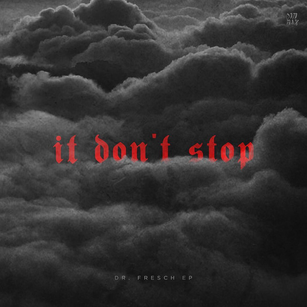 Dr. Fresch - It Don't Stop - EP Cover