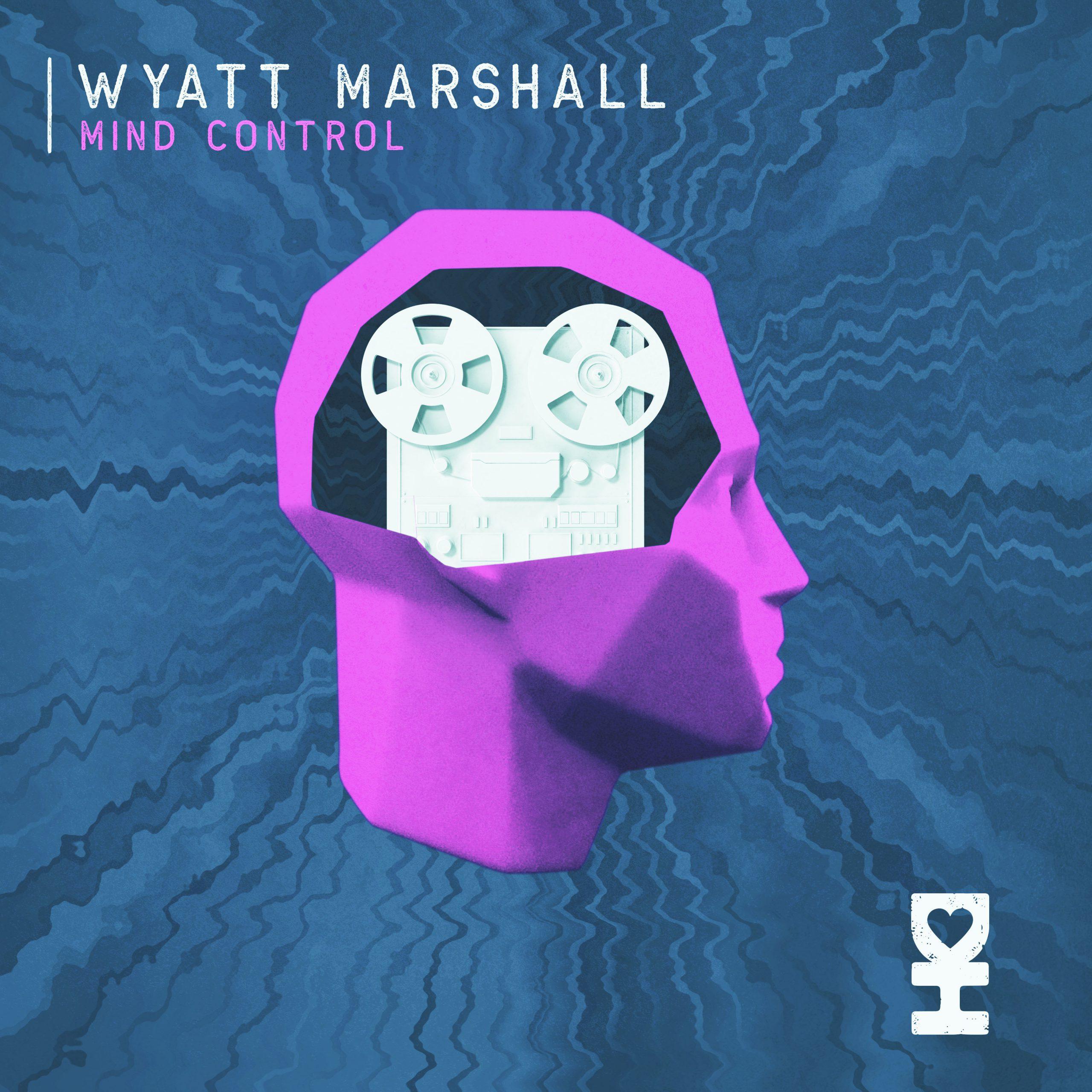 Wyatt Marshall - 'Mind Control' EP