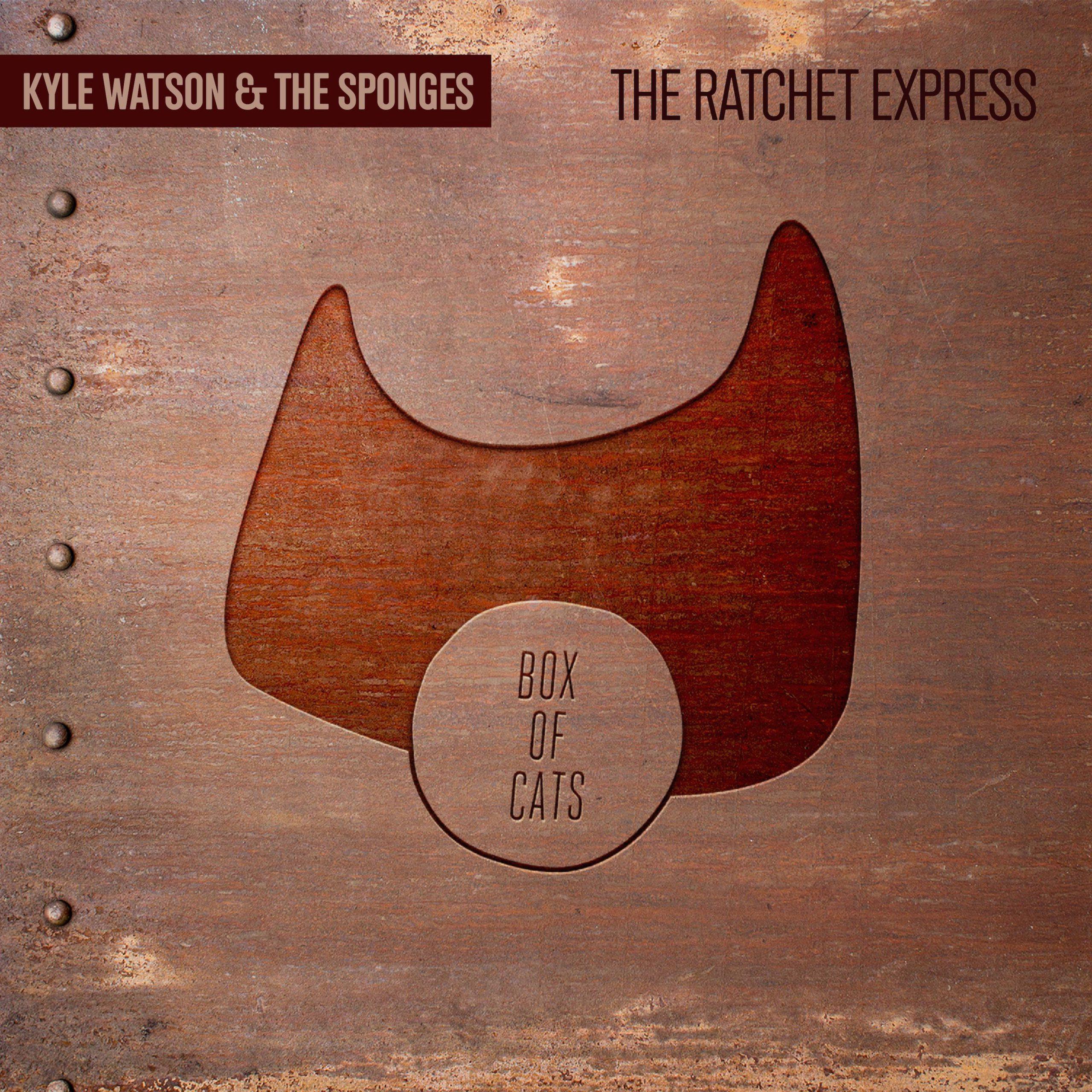 Kyle Watson The Sponges The Ratchet Express