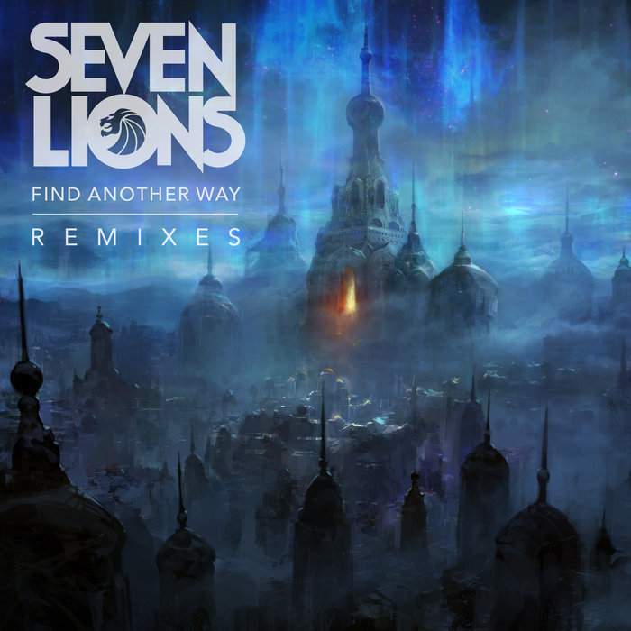 Seven Lions Find Another Way Remixes