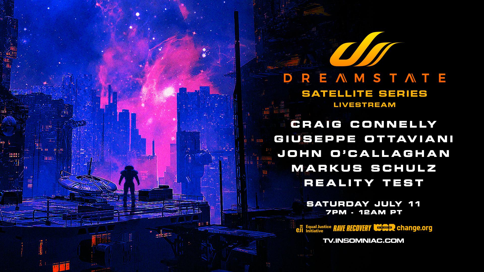 Dreamstate Satellite Series Lineup July