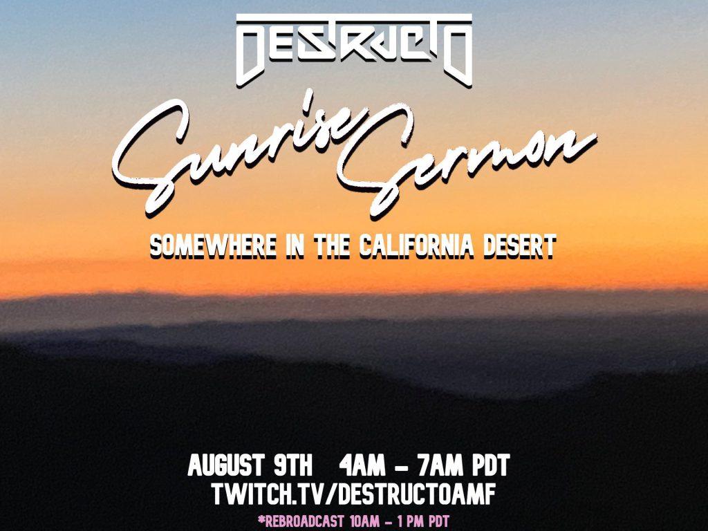 DESTRUCTO Sunrise Sermon August 9
