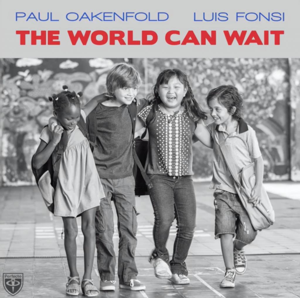 Paul Oakenfold x Luis Fonsi The World Can Wait