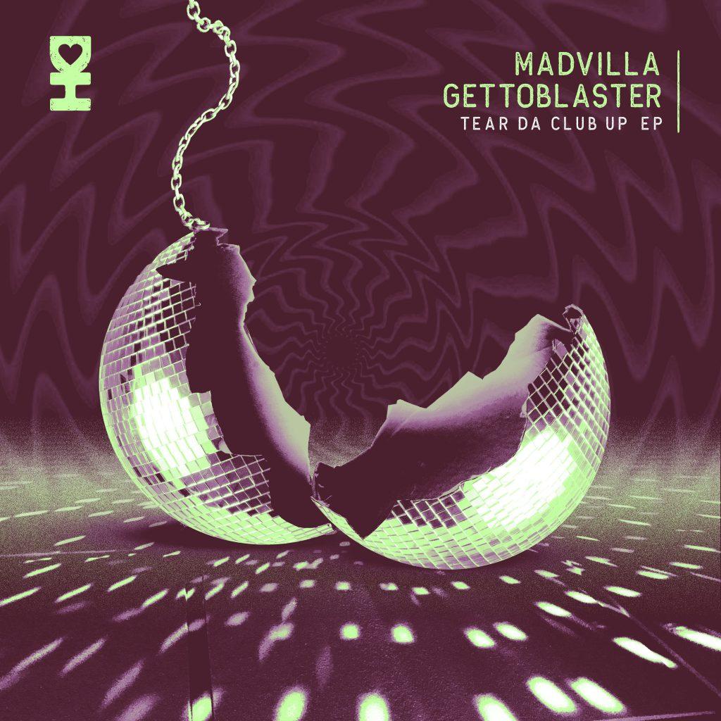 Gettoblaster MADVILLA Tear Da Club Up