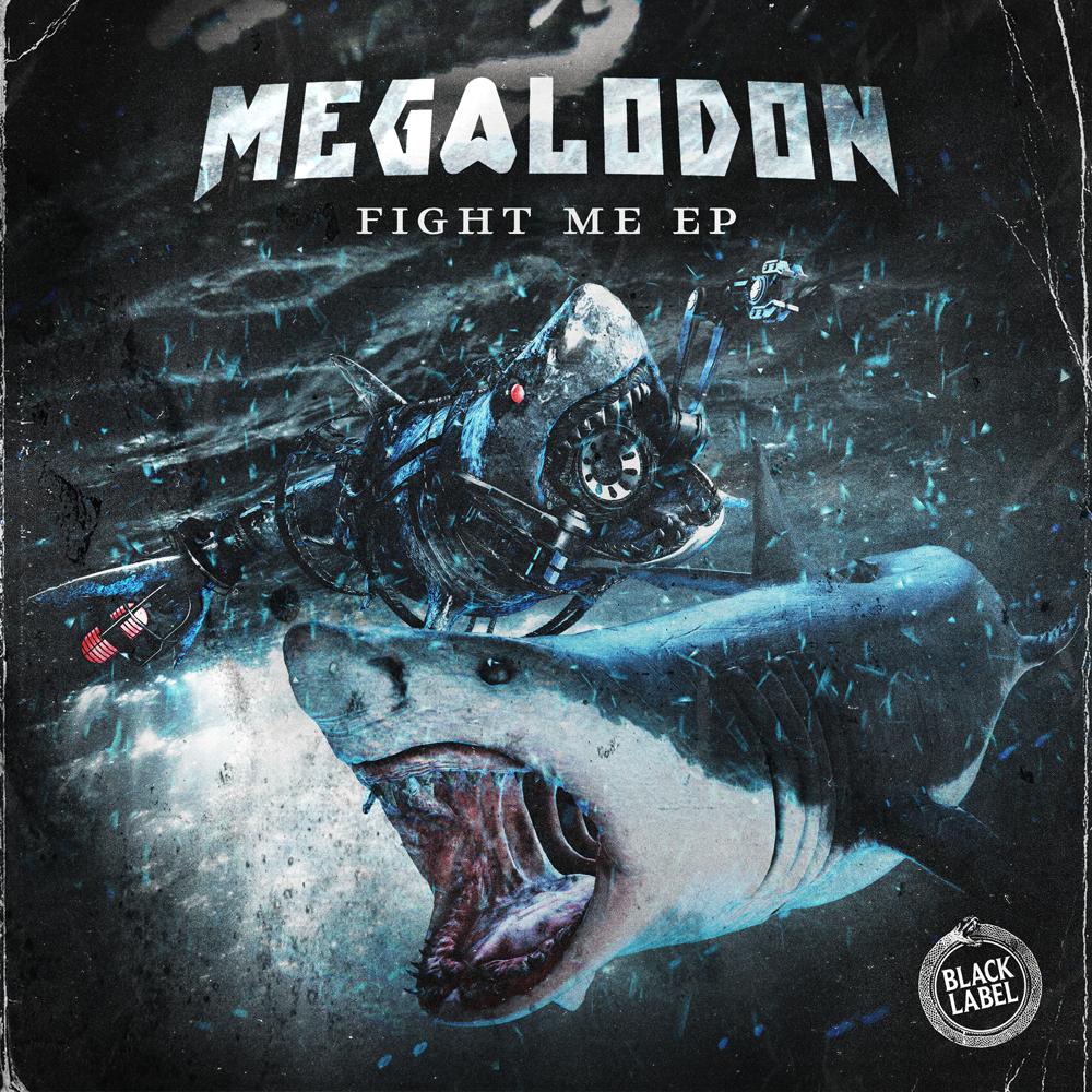 Megalodon Fight Me EP