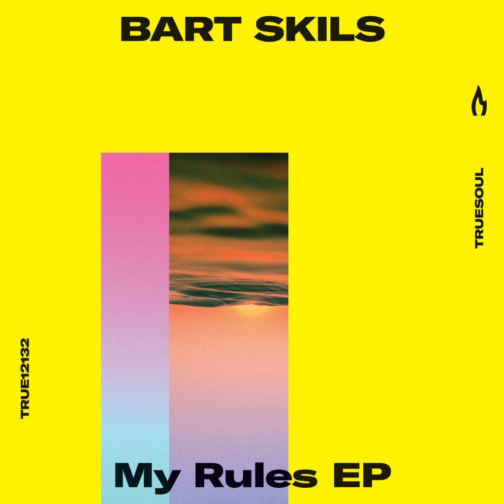 Bart Skils - My Rules EP