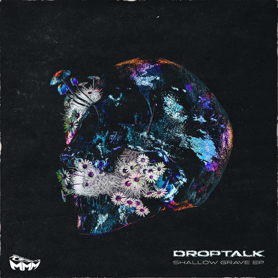DropTalk Shallow Grave EP