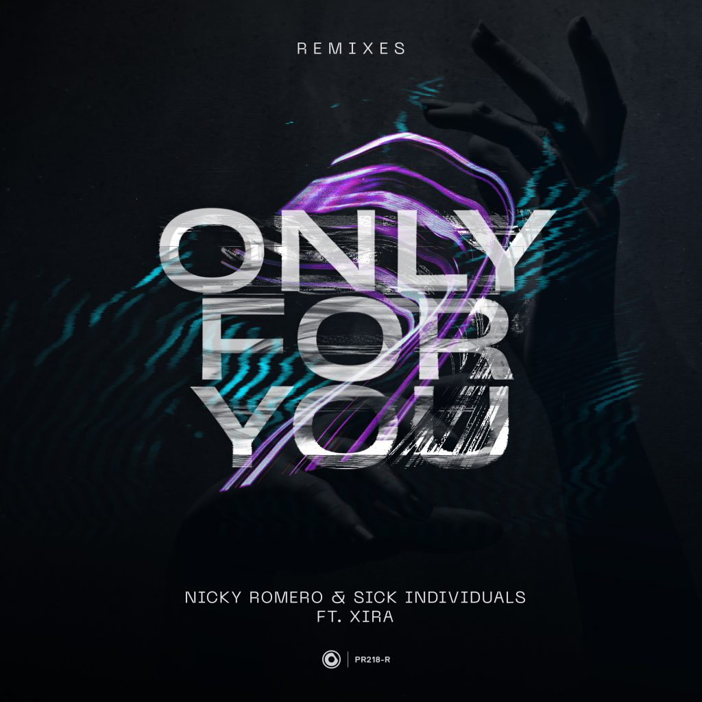 Nicky Romero & Sick Individuals ft. XIRA - Only For You (Remixes)