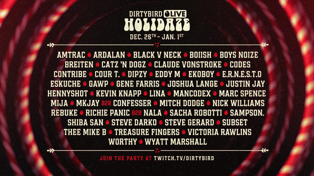 Dirtybird Holidaze Livestream Lineup